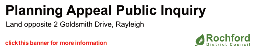Planning Appeal Public Inquiry : Land opposite 2 Goldsmith Drive, Rayleigh - click this banner for more information